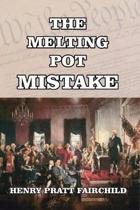 The Melting Pot Mistake