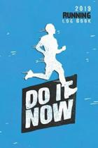 Do It Now - 2019 Running Log Book