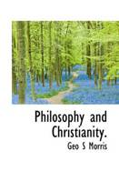 Philosophy and Christianity.