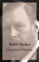 Bram Stoker - Greatest Works