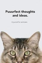 Puuurfect Thoughts and Ideas