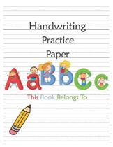 Handwriting Practice Paper: ABC Kids, Blank Lined Notebook Primary Ruled Workbook With Dotted Midline, Composition Book For Kids From Kindergarten