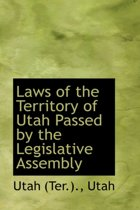 Laws of the Territory of Utah Passed by the Legislative Assembly