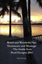 Weird And Wonderful Spa Treatments And Massage - The Guide From Pearl Escapes 2014