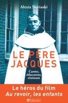 Le Père Jacques, Carme, éducateur, résistant