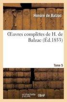 Oeuvres Compl�tes de H. de Balzac. T5