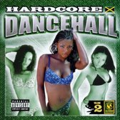 Hardcore Dancehall Vol.2
