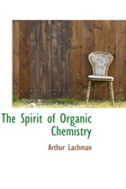 The Spirit of Organic Chemistry
