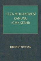 Ceza Muhakemesi Kanunu (CMK) Şerhi