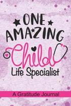 One Amazing Child Life Specialist - A Gratitude Journal