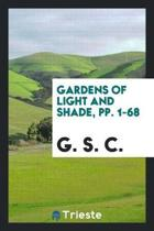 Gardens of Light and Shade, Pp. 1-68