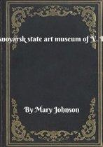 The Krasnoyarsk state art museum of V. I. Surikov