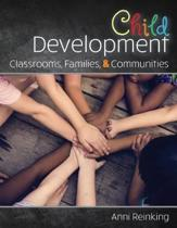 Child Development: Classrooms, Families, and Communities