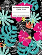 Composition Notebook College Ruled 8.5x11 In 21.59x27.94 50 Sheets/100 Pages: Composition Notebook Flower Tropical - Pretty Tropical Pattern Lined Jou
