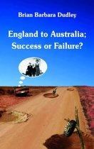 England to Australia: Success or Failure?
