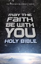 NIrV, May the Faith Be with You Holy Bible