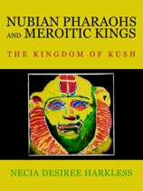 Nubian Pharaohs and Meroitic Kings