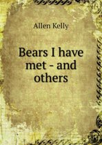 Bears I Have Met - And Others