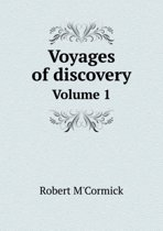 Voyages of Discovery Volume 1