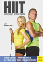 HIIT—High Intensity Interval Training: Get Strong & Sexy in Less Than 15 Minutes a Day