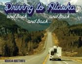 Driving to Alaska and Back, and Back and Back
