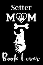 Setter Mom Book Lover