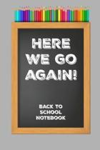 Here we go again!........Back to School Notebook: Chalkboard slogan 'Back to School' paperback lined jotter