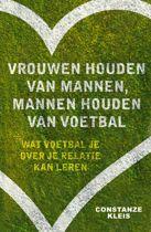 Vrouwen Houden Van Mannen, Mannen Houden Van Voetbal