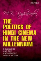 The Politics of Hindi Cinema in the New Millennium