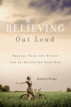 Believing Out Loud