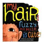 My Hair Is Fuzzy My Hair Is Cute