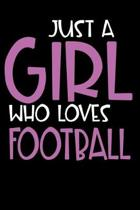 Just A Girl Who Loves Football