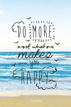 Do More of What Makes You Happy 2020: Weekly + Monthly View - Motivational Quote - 6x9 in - 2020 Calendar Organizer with Bonus Dotted Grid Pages + Ins