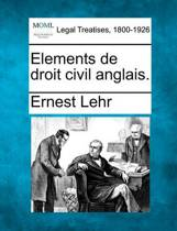 Elements de Droit Civil Anglais.