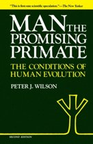 Man, the Promising Primate - The Conditions of Human Evolution (Second Edition)