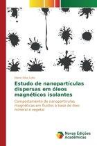 Estudo de Nanoparticulas Dispersas Em Oleos Magneticos Isolantes