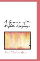 A Grammar of the English Language