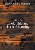 Classical Scholarship and Classical Learning