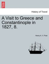 A Visit to Greece and Constantinople in 1827, 8.