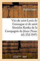 Vies de Saint Louis de Gonzague Et de Saint Stanislas Kostka, de la Compagnie de J�sus