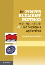 The Finite Element Method with Heat Transfer and Fluid Mechanics Applications
