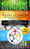 Chinese Medicine Guidebook To Balance the 5 Elements & Organ Meridians with Essential Oils Master List Essential Oil ''Fire, Earth, Metal, Water, Wood Elemts'' (Summary Book Version)