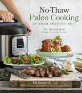 No-Thaw Paleo Cooking in Your Instant Pot(r)