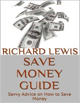 Save Money Guide: Savvy Advice On How to Save Money