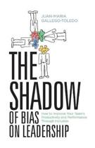 The Shadow of Bias On Leadership