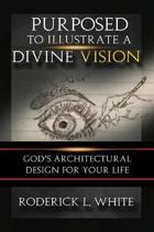 Purposed to Illustrate a Divine Vision