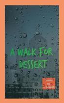 A Walk for Dessert