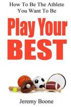Play Your Best