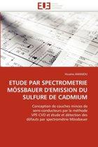 Etude Par Spectrometrie M�ssbauer d''emission Du Sulfure de Cadmium