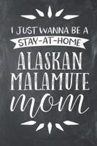 I Just Wanna Be a Stay at Home Alaskan Malamute Mom